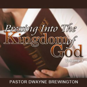 pressing_into_the_kingdom_of_god_vol1