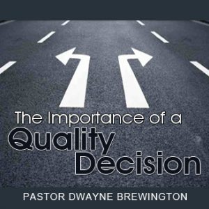 the_importance_of_a_quality_decision