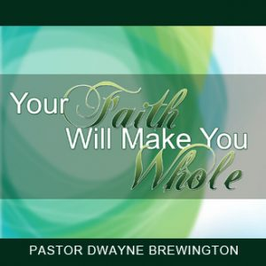 your_faith_will_make_you_whole
